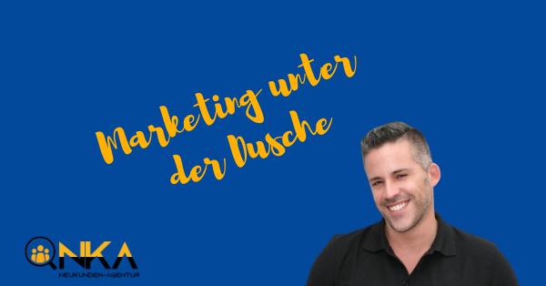 Marketing unter der Dusche